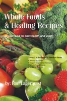 Whole Foods And Healing Recipes